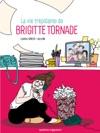 La Vie Trpidante De Brigitte Tornade