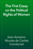 Jean-Antoine-Nicolas de Caritat Condorcet - The First Essay on the Political Rights of Women artwork