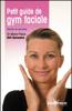 Marie-Pierre Hill-Sylvestre - Petit guide de gym faciale artwork