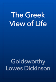 The Greek View of Life book