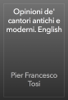 Pier Francesco Tosi - Opinioni de' cantori antichi e moderni. English artwork