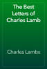 Charles Lamb - The Best Letters of Charles Lamb artwork