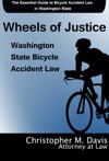 Wheels Of Justice The Essential Guide To Bicycle Accident Law In Washington State