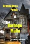 Granny  Pooch VS The Garbage Mafia