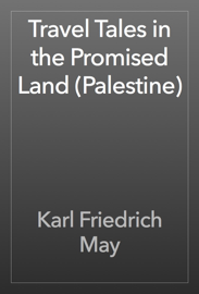 Travel Tales in the Promised Land (Palestine) book