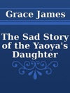 The Sad Story Of The Yaoyas Daughter