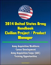 2014 United States Army Handbook Civilian Project / Product Manager - Army Acquisition Workforce, Career Development, Army Acquisition Corps (AAC), Training Opportunities
