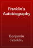 Benjamin Franklin - Franklin's Autobiography artwork