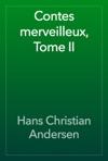 Contes Merveilleux Tome II