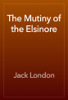 Jack London - The Mutiny of the Elsinore artwork