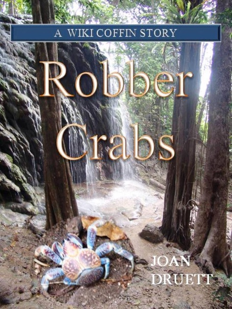 Robber Crabs, a Wiki Coffin Mystery Story by Joan Druett on