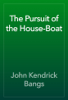 John Kendrick Bangs - The Pursuit of the House-Boat artwork