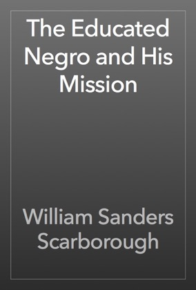 The Educated Negro and His Mission image
