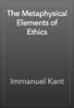 Immanuel Kant - The Metaphysical Elements of Ethics artwork