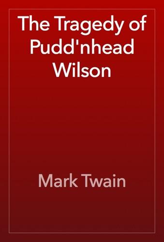Mark Twain - The Tragedy of Pudd'nhead Wilson