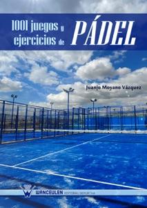 1001 juegos y ejercicios de pádel Book Cover