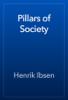 Henrik Ibsen - Pillars of Society artwork