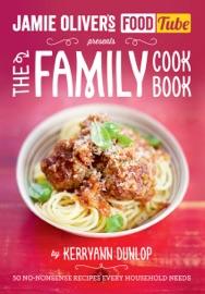 JAMIES FOOD TUBE: THE FAMILY COOKBOOK