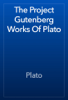 Plato - The Project Gutenberg Works Of Plato artwork