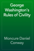 Moncure Daniel Conway - George Washington's Rules of Civility artwork