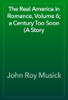John Roy Musick - The Real America in Romance, Volume 6; a Century Too Soon (A Story artwork