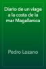 Pedro Lozano - Diario de un viage a la costa de la mar Magallanica artwork