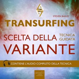 Transurfing. Scelta della variante da Steven Bailey