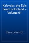 Kalevala  The Epic Poem Of Finland  Volume 01