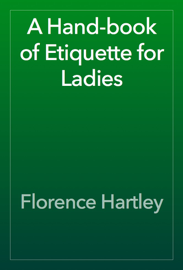 A Hand-book of Etiquette for Ladies book