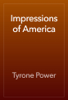Tyrone Power - Impressions of America artwork