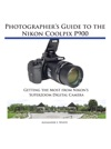 Photographers Guide To The Nikon Coolpix P900