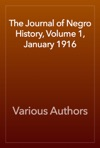 The Journal Of Negro History Volume 1 January 1916