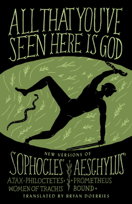 All That You've Seen Here Is God - Bryan Doerries, Sophocles & Aeschylus book