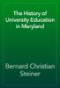 Bernard Christian Steiner - The History of University Education in Maryland artwork