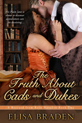 Elisa Braden - The Truth About Cads and Dukes book