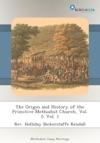 The Origin And History Of The Primitive Methodist Church Vol 1 Vol 1