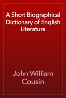 A Short Biographical Dictionary of English Literature