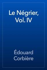 Le Négrier, Vol. IV