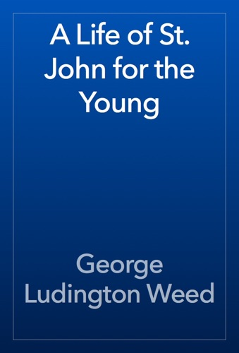 A Life of St. John for the Young E-Book Download