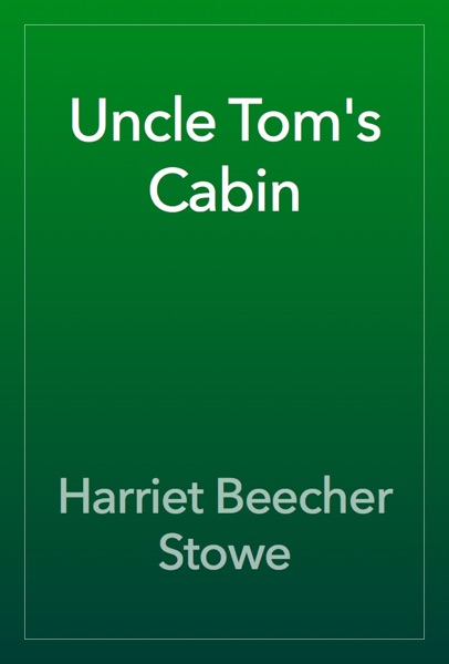 Uncle Tom's Cabin - Harriet Beecher Stowe book cover