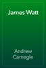 Andrew Carnegie - James Watt artwork