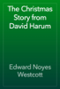 Edward Noyes Westcott - The Christmas Story from David Harum artwork