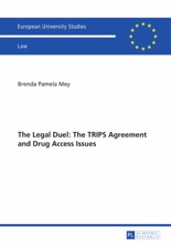 The Legal Duel: The TRIPS Agreement And Drug Access Issues