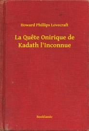 LA QUETE ONIRIQUE DE KADATH LINCONNUE