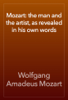 Wolfgang Amadeus Mozart - Mozart: the man and the artist, as revealed in his own words ilustraciГіn