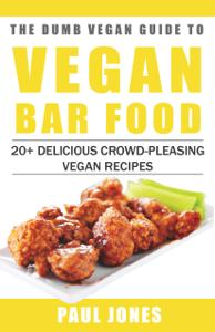 Vegan Bar Food: 20+ Delicious Crowd-Pleasing Vegan Recipes Book Review
