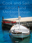 Cook and Sail: The Adriatic and Mediterranean Way