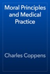 Moral Principles And Medical Practice