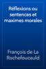 François de La Rochefoucauld - Réflexions ou sentences et maximes morales artwork