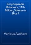 Encyclopaedia Britannica 11th Edition Volume 6 Slice 7